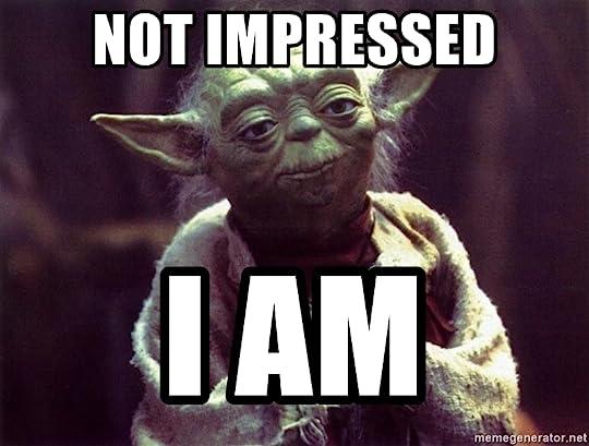 not impressed i am - Yoda | Meme Generator