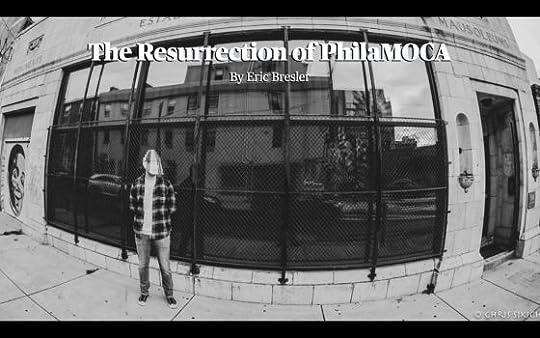 The Resurrection of PhilaMOCA