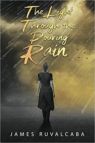 The Light Through the Pouring Rain : James Ruvalcaba