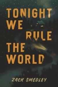 Tonight We Rule the World by Zack Smedley