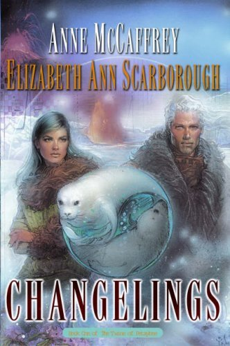 Changelings (The Twins of Petaybee, #1) Anne McCaffrey