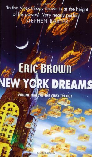 New York Dreams (Virex Trilogy, #3)  by  Eric Brown