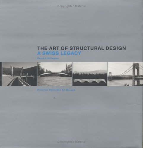 The Art of Structural Design: A Swiss Legacy  by  David P. Billington