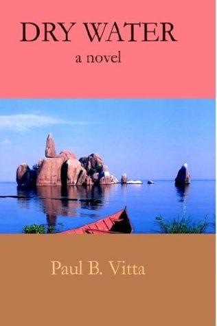 Dry Water  by  Paul B. Vitta