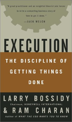 Execution: The Discipline Of Getting Things Done Larry Bossidy