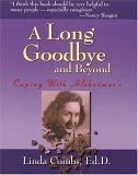 A Long Goodbye and Beyond: Coping with Alzheimers Linda Combs