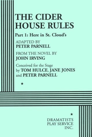The Cider House Rules, Part 1: Here in St. Clouds Peter Parnell