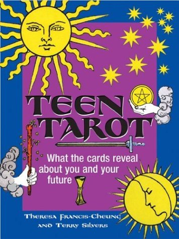 Teen Tarot: What the Cards Reveal About You and Your Future Theresa Francis-Cheung