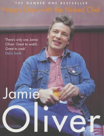 Happy Days With The Naked Chef Jamie Oliver