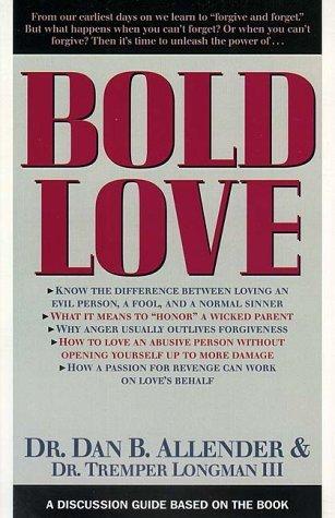Bold Love Discussion Guide Dan B. Allender