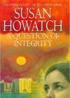 A Question Of Integrity  by  Susan Howatch