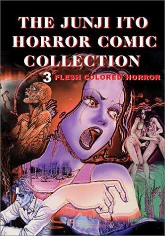 Flesh-Colored Horror  by  Junji Ito