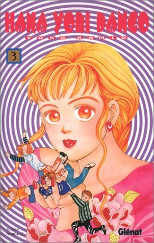 Hana Yori Dango 3 (Boys Over Flowers, #3) Yoko Kamio