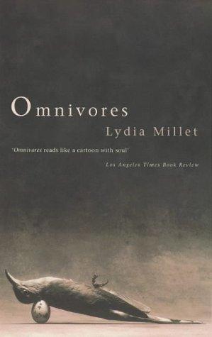 Omnivores Lydia Millet