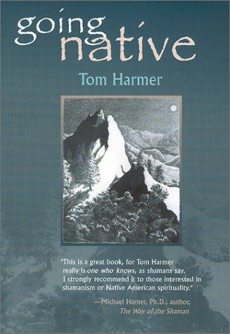 Going Native Tom Harmer