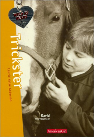 Trickster (Wild at Heart, #3) Laurie Halse Anderson