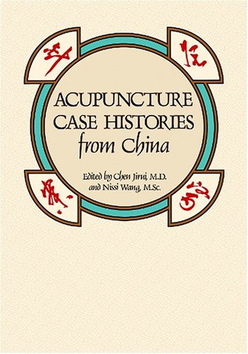 Acupuncture Case Histories From China Chen Jirui