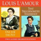 One for the Pot/That Triggernometry Tenderfoot Louis LAmour