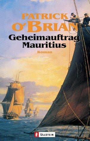 Geheimauftrag Mauritius (Aubrey Maturin, #4)  by  Patrick OBrian