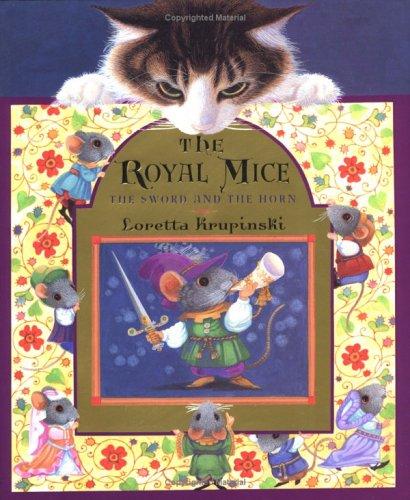 The Royal Mice: The Sword and the Horn Loretta Krupinski