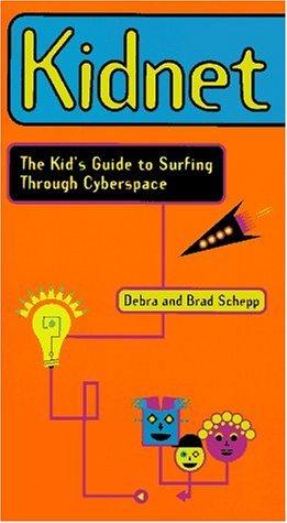 Kidnet: The Kids Guide to Surfing Through Cyberspace Debra Schepp