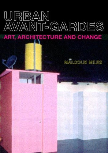 Urban Avant-Gardes and Social Transformation  by  Malcolm Miles