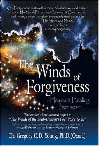 The Winds Of Forgiveness: Heavens Healing Promises Gregory C.D. Young