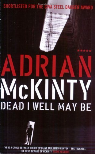 Dead I Well May Be Adrian McKinty