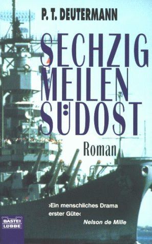 Sechzig Meilen Südost  by  P.T. Deutermann