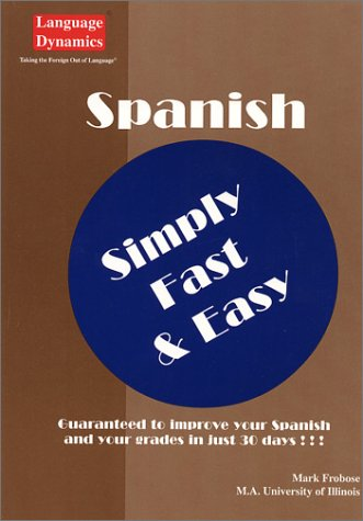 Spanish Simply Fast And Easy  by  Mark Frobose