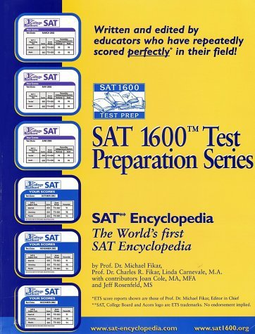 Sat1600 SAT Encyclopedia- The Worlds First Ever SAT-I Encyclopedia! M. Fikar