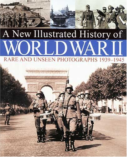 A New Illustrated History of World War II: Rare and Unseen Photographs 1939-1945  by  David &. Charles Publishing