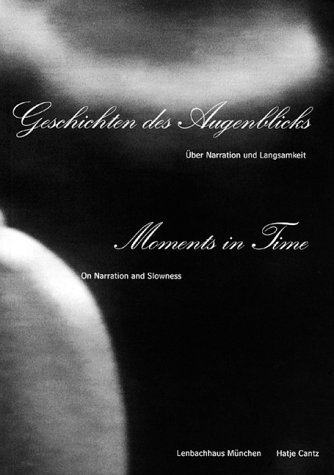 Moments in Time: On Narration and Slowness  by  Susanne Gaensheimer