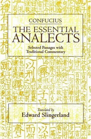 Confucius: The Essential Analects: Selected Passages With Traditional Commentary  by  Confucius
