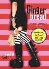 Gingerbread (Cyd Charisse, #1) Rachel Cohn