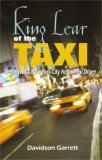 King Lear of the Taxi: Musings of a New York City Actor/Taxi Driver Davidson Garrett