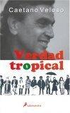 Verdad Tropical  by  Caetano Veloso