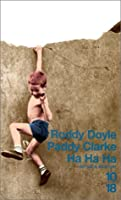 Paddy Clarke Ja Ja Ja  by  Roddy Doyle