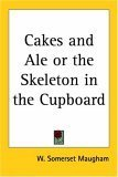 Cakes and Ale or the Skeleton in the Cupboard  by  W. Somerset Maugham