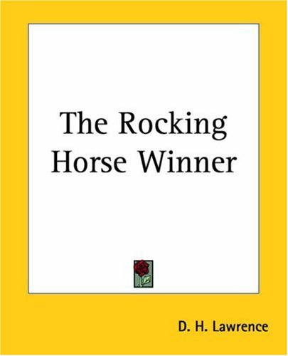 The Rocking Horse Winner D.H. Lawrence