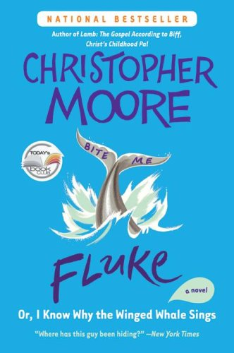 Fluke: Or, I Know Why the Winged Whale Sings Christopher Moore