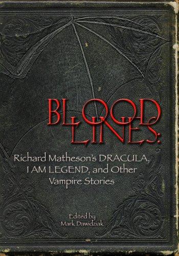 Bloodlines: Richard Mathesons Dracula, I Am Legend & Other Vampire Stories  by  Richard Matheson