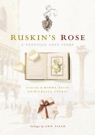 Ruskins Rose: A Venetian Love Story  by  Mimma Balia