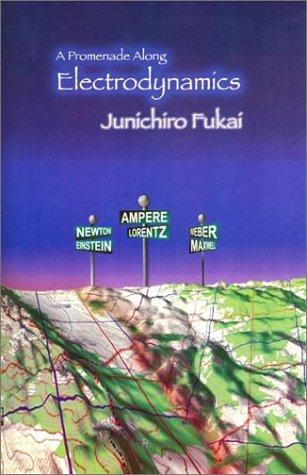 A Promenade Along Electrodynamics  by  Junichiro Fukai