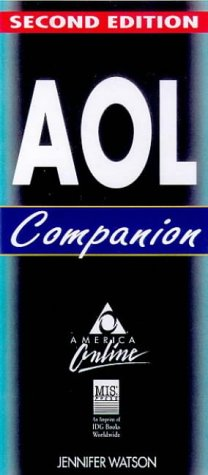 AOL Companion: The Quickest, Easiest Way to Discover America Online Jennifer Watson