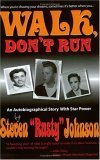 Walk, Dont Run: An Autobiographical Story with Star Power Steven Rusty Johnson