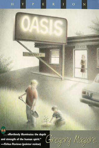Oasis  by  Gregory Maguire