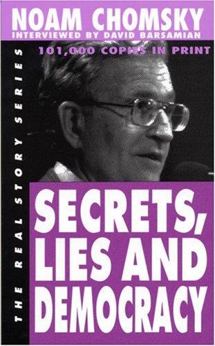 Secrets, Lies and Democracy  by  Noam Chomsky