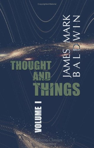 Thought And Things  by  James Mark Baldwin