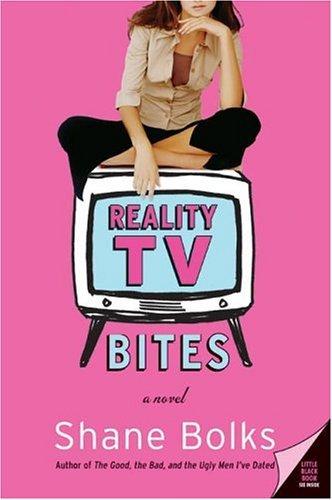 Reality TV Bites  by  Shane Bolks